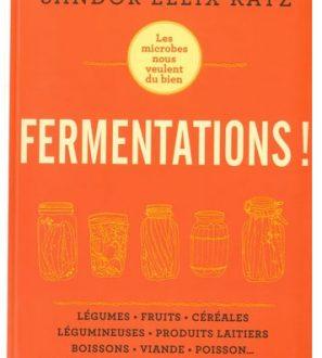 Fermentations ! - Sandor Ellix Katz